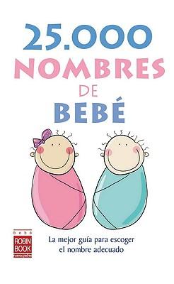 25.000 nombres de bebe/ 25,000 Baby Names By Haro, Carla Vazquez De